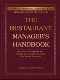 the restaurant manager s handbook how to set up operate and manage a financially