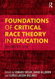 Foundations of Critical Race Theory in ...