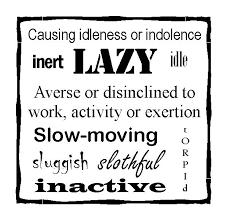 defining idleness laziness  lazy