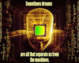 computer quotes sometimes dreams are all that separate us from the machines