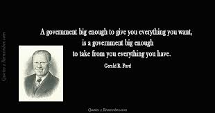 Government Quotes Stunning A Government Big Enough To Quotes 48 Remember