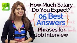 5 Best Answers For Job Interview Questions How Much Salary Do
