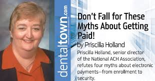Don't Fall for These Myths About Getting Paid! by Priscilla Holland -  Dentaltown