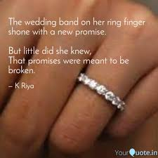 Promise Ring Quotes Custom The Wedding Band On Her R Quotes Writings By K Riya YourQuote