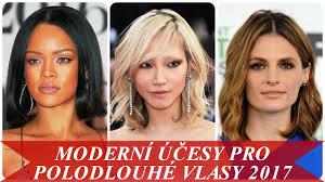 Moderní účesy Pro Polodlouhé Vlasy 2017