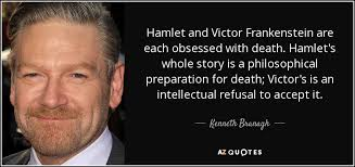 Kenneth Branagh Quote Hamlet And Victor Frankenstein Are Each Unique Victor Frankenstein Quotes