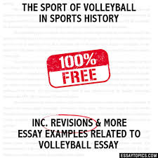 the sport of volleyball in sports history essay the sport of volleyball in sports history hide essay types