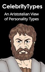 Celebrity Personality Types Amazon Com An Aristotelian View Of Personality Types Ebook