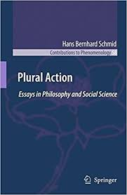 com plural action essays in philosophy and social science plural action essays in philosophy and social science contributions to phenomenology 2009th edition