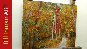 how to paint trees with fall leaves early one morning oil painting by bill inman you