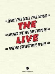 best tuck everlasting images tuck everlasting do not fear death fear instead the unlived life you dont have to live