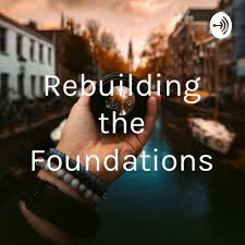 Rebuilding the Foundations