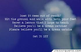 Dream Catcher Set It Off Lyrics Popular Set It Off Quotes and Lyrics 24
