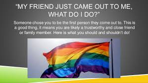 "lgbt powerpoint ""my friend just came out to me what do"