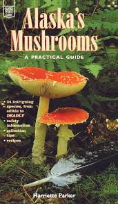 Alaskas Mushrooms A Practical Guide Alaska Pocket Guide