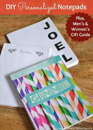 diy personalized notepads men s and women s gift guides o little home holidays
