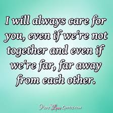 I Care About You Quotes Awesome I Will Always Care For You Even If We're Not Together And Even If