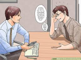 how to write an interview essay steps pictures  image titled write an interview essay step 4