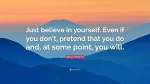 believe in yourself venus williams quote