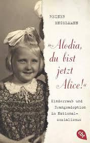 Alodia, du bist jetzt Alice!' | Engelmann, Reiner | In Regensburg