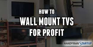 how to make money wall mounting tvs