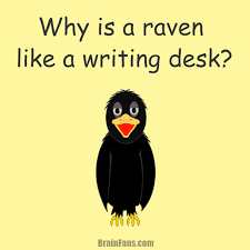 brain teaser logic riddle why is a raven like a writing desk