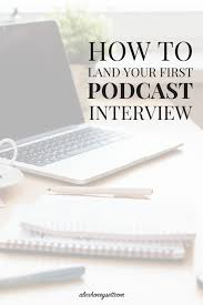 how to land your first podcast interview alex honeysett jot down 5 6 topics you d love to be interviewed on