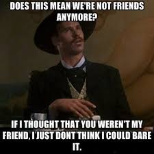 Tombstone Movie Quotes Enchanting I Can't Read This Without Hearing His Voice Love Me Some Doc
