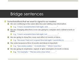bridge sentences a bridge transitional sentence  creates  bridge sentences  some transitions that we want to signal to our readers  we