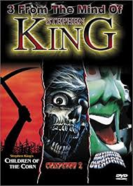 3 from the mind of stephen king children of the corn creepshow 2