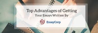 essaycorp blog part  top advantages of getting your essays written by essaycorp