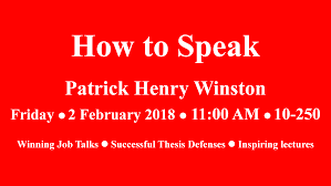the home page of patrick henry winston during the independent activities period i talk on the subject of how to speak the talk helps people do a better job in lectures theses defenses