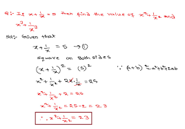 x 1 x 5 then find the value of x 2 1 x 2 and x 3 1 x 3 mathematics questions and answers