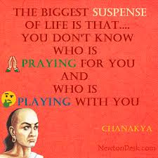 The Biggest Suspense Of Life Is That Chanakya Quotes