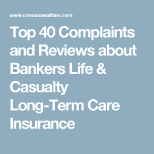 Bankers Life And Casualty Top 40 Complaints And Reviews About Bankers Life Casualty Long