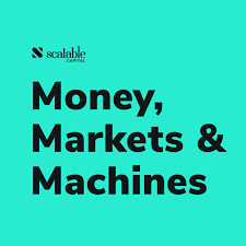 Money, Markets & Machines