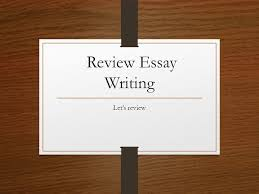 review essay writing let s review hook fact the more you  1 review essay writing let s review