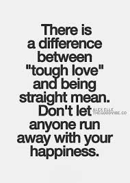 Tough Love Quotes Inspiration Tough Love Quotes Alluring Tough Love I Like Quotes And Sayings
