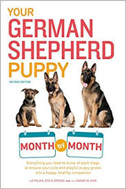 German Shepherd Exercise Chart Your German Shepherd Puppy Month By Month 2nd Edition
