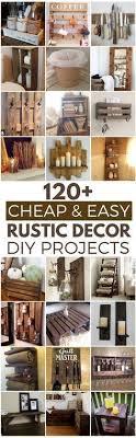 120 cheap and easy diy rustic home decor ideas rustic farmhouse