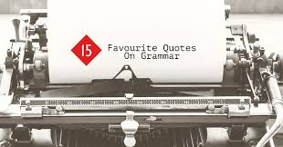 Grammar Quotes Custom My 48 Favourite Quotes On Grammar Writers Write