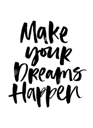 Make Your Dreams Happen Quotes Best of WORDS OF INSPIRATION Pinterest Inspiration People And Inspirational