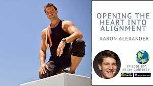 Opening the Heart into Alignment with Aaron Alexander — Healthy Planet