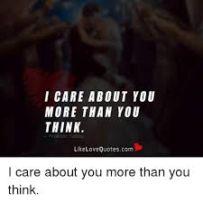 I Care About You Quotes Stunning I CARE ABOUT YOU MORE THAN YOU THINK Prakhar Sahay Like Love