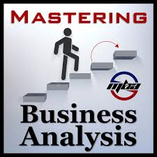 Mastering Business Analysis By Dave Saboe, Cbap, Pmp, Csm ...