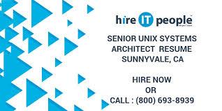 Senior Unix Systems Architect Resume Sunnyvale Ca Hire It People