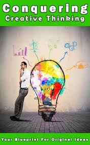 Creative Thinking Techniques Design Conquering Creative Thinking Ebook By John Hawkins Rakuten Kobo