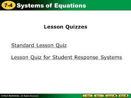23 systems of equations 7 4 standard lesson quiz lesson quizzes lesson quiz for student response systems