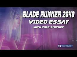 blade runner video essay cole smithey  blade runner 2049 video essay cole smithey