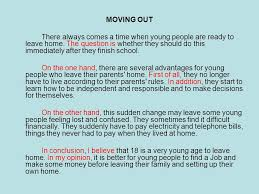 a for and aganst essay a for and against essay is usually about a  moving out there always comes a time when young people are ready to leave home